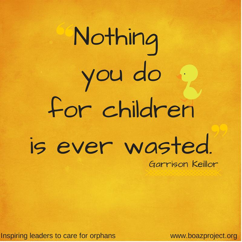 Nothingyoudofor childrenis ever wasted