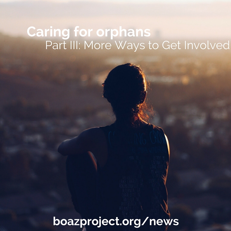 Caring for Orphans: More Ways to Get Involved