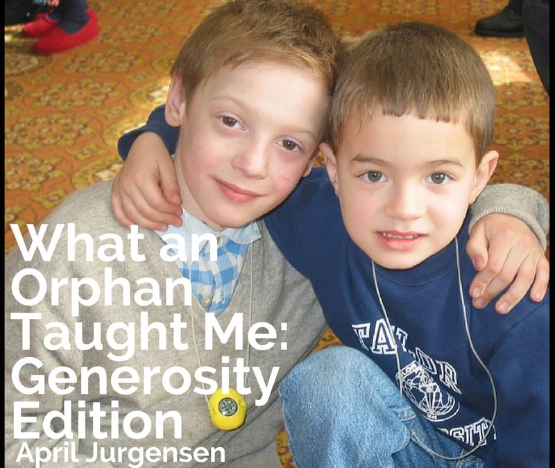 What an Orphan Taught Me: Generosity Edition