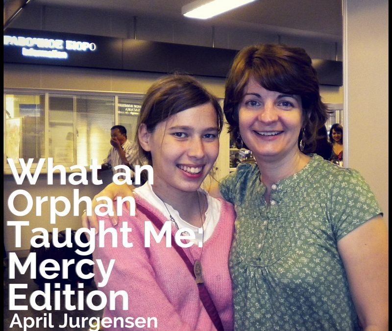 What an Orphan Taught Me: Mercy Edition