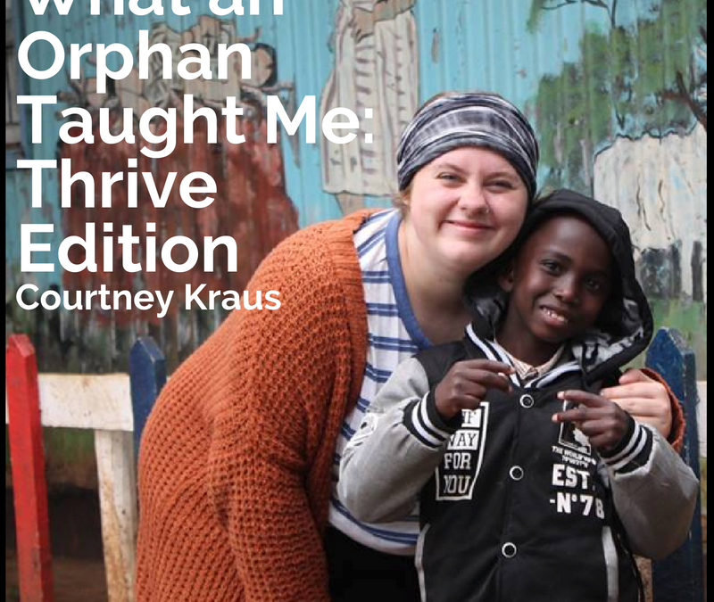 What an Orphan Taught Me: Thrive Edition