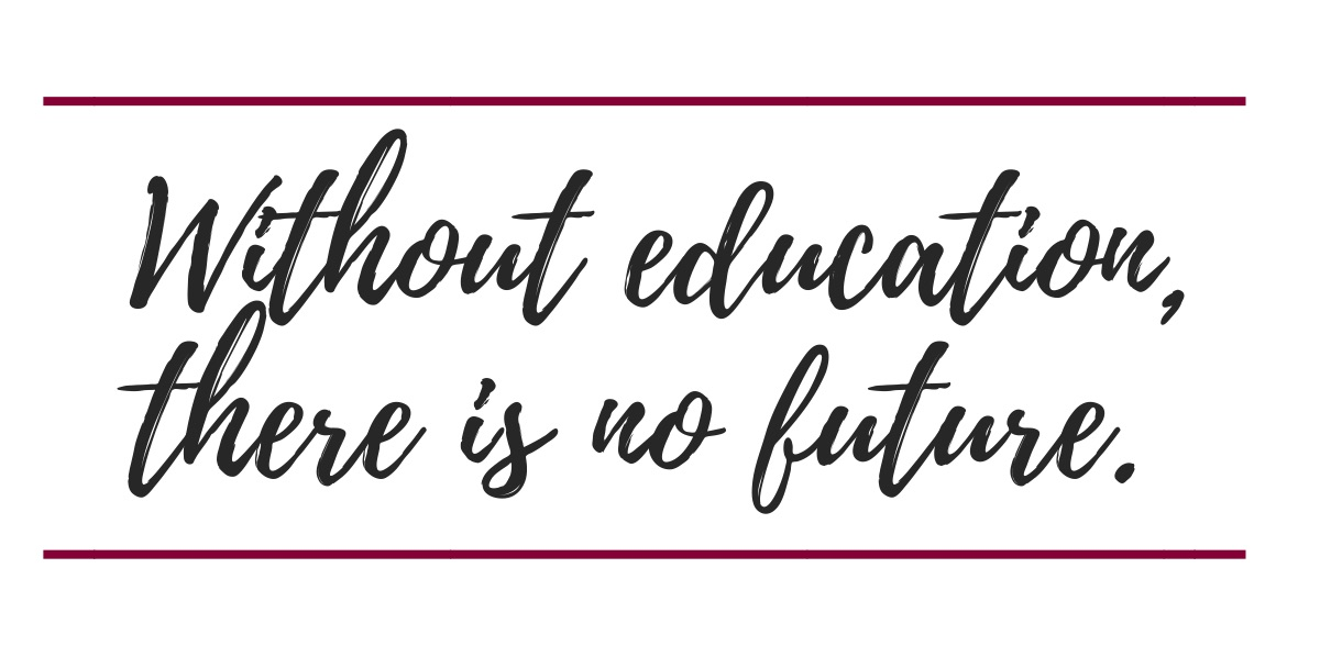 without education there is no future