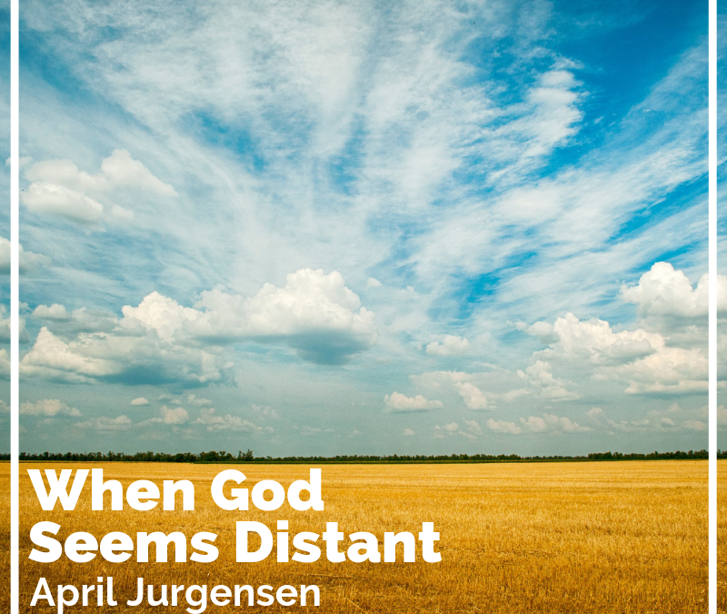 When God Seems Distant