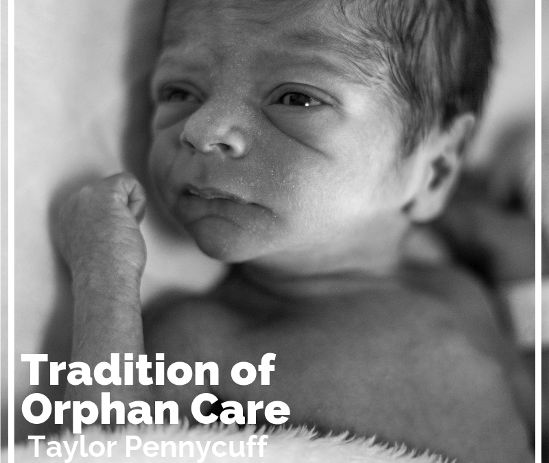 Tradition of Orphan Care