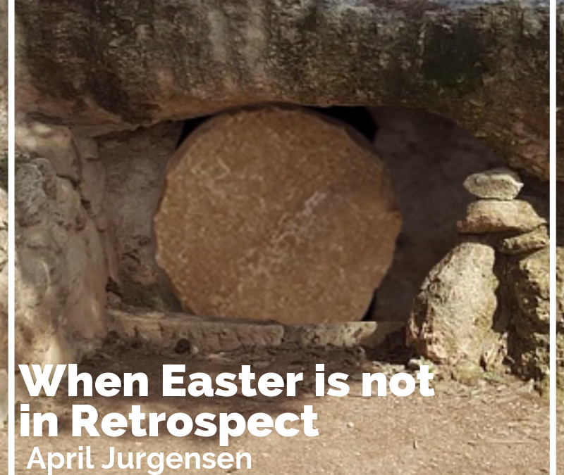 When Easter is not in Retrospect