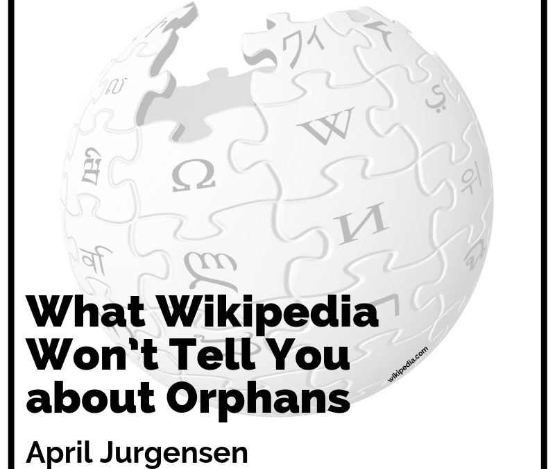 What Wikipedia Won't Tell You about Orphans