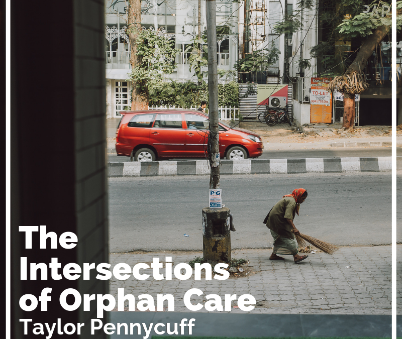 The Intersections of Orphan Care