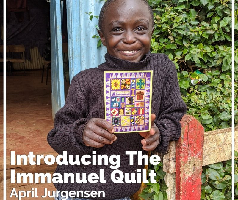 Introducing The Immanuel Quilt