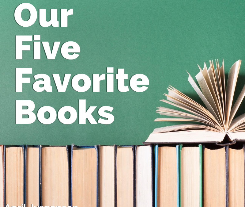 Our Five Favorite Books