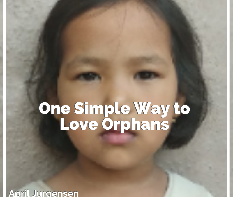 One Simple Way to Love Orphans