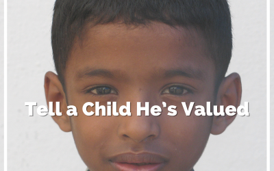 Tell a Child He's Valued