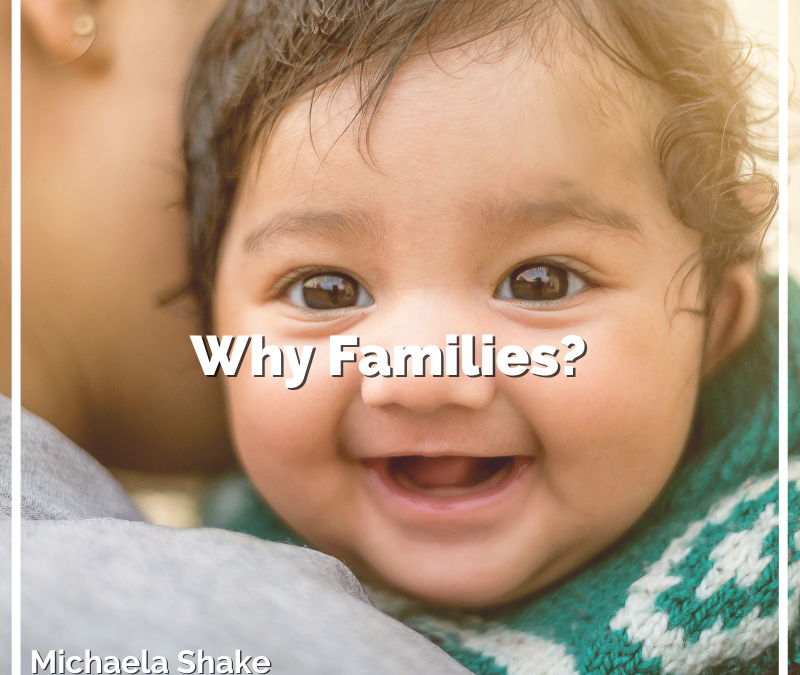 Why Families?